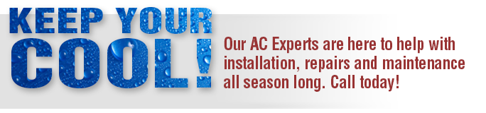 Our AC Experts are here to help with installation, repairs and maintenance all season long. Call today!